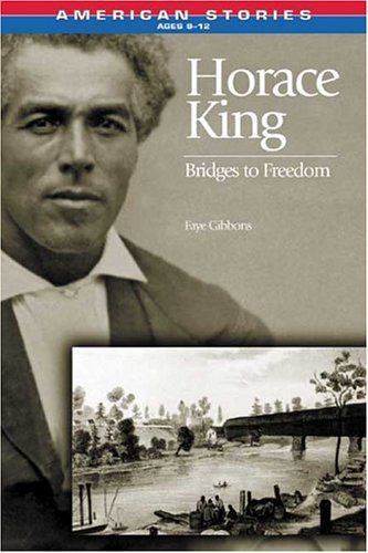 9781575871998: Horace King: Bridges to Freedom (American Stories)
