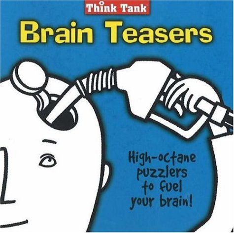 9781575872391: Think Tank Brain Teasers: High-Octane Puzzlers to Fuel Your Brain!