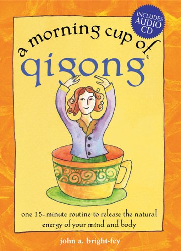 9781575872445: The Morning Cup of Qigong: One 15-Minute Routine to Release the Natural Energy of Your Mind and Body