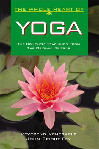 The Whole Heart of Yoga: The Complete Oral Teachings of the Indian Music Masters