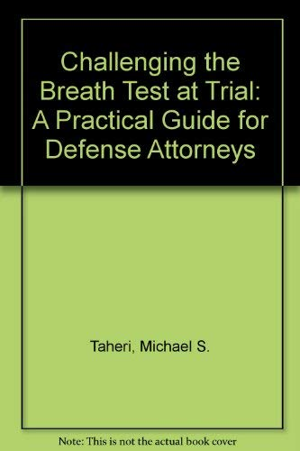 9781575884356: Challenging the Breath Test at Trial: A Practical Guide for Defense Attorneys