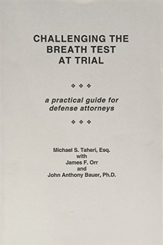 9781575884363: Challenging the Breath Test at Trial: A Practical Guide for Defense Attorneys