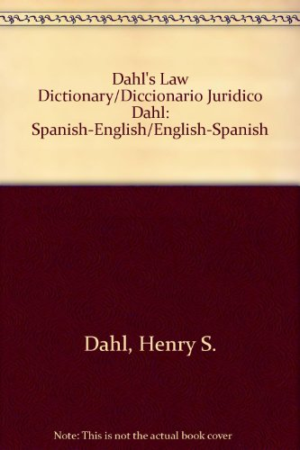 9781575884967: Dahl's Law Dictionary/Diccionario Juridico Dahl: Spanish-English/English-Spanish