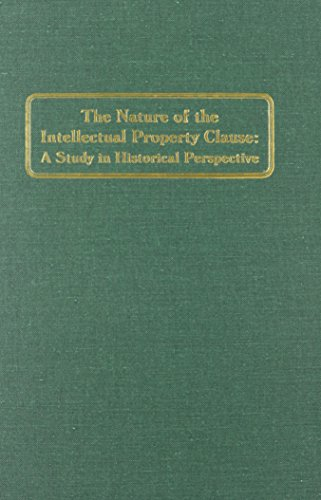 9781575887098: The Nature of the Intellectual Property Clause: A Study in Historical Perspective