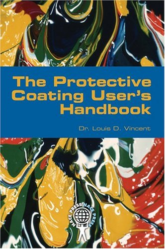 9781575901749: The Protective Coating Users Handbook