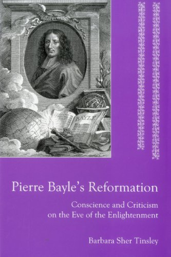 9781575910437: Pierre Bayle's Reformation: Conscience and Criticism on the Eve of the Enlightenment
