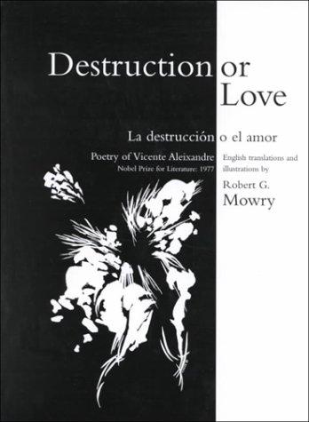 Destruction or Love: LA Destruccion O El Amor: Aleixandre, Vicente; Mowry, Robert G.