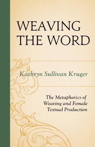 WEAVING THE WORD: THE METAPHORICS OF WEA: KRUGER, KATHRYN SULLIVAN