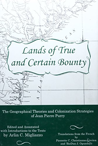 Lands of True and Certain Bounty: The Geographical Theories and: PURRY, JEAN PIERRE
