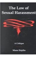 Law Of Sexual Harassment: A Critique: Hadjin, Mane