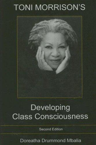 9781575910680: Toni Morrison's Developing Class Consciousness