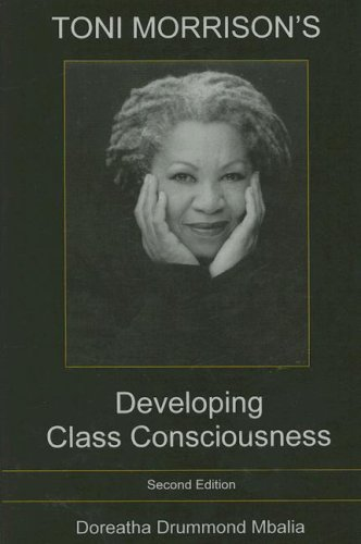 Toni Morrison s Developing Class Consciousness (Hardback): Doreatha Drummond Mbalia