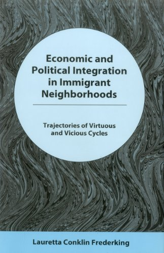 Economic and Political Integration in Immigrant Neighborhoods: Rajectories of Virtuous and Vicious ...