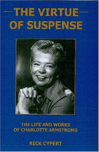 9781575911229: The Virtue Of Suspense: The Life and Works of Charlotte Armstrong