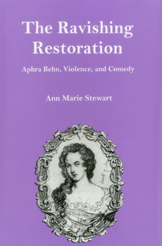 The Ravishing Restoration: Aphra Behn, Violence, and Comedy (Hardback): Ann Marie Stewart