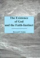 9781575911458: The Existence of God and the Faith-Instinct