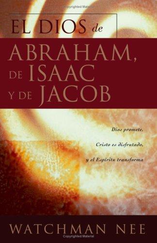El Dios de Abraham, de Isaac, y: Watchman Nee