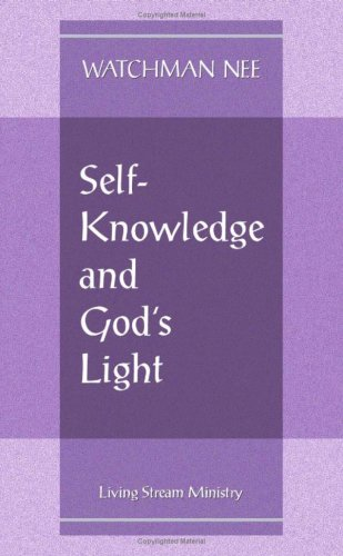 Self-knowledge and God's Light (1575938731) by Watchman Nee