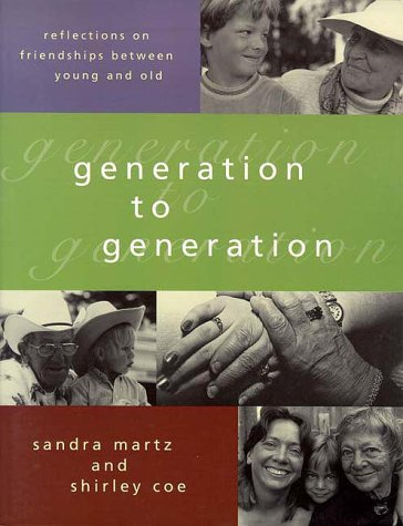 9781576010723: Generation to Generation: Reflections on Friendships Between Young and Old