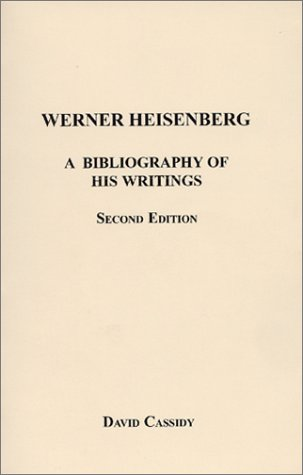 9781576041154: Werner Heisenberg : A Bibliography of His Writings, Second, Expanded Edition