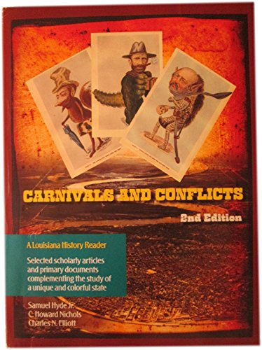 9781576042168: Carnivals and Conflicts: A Louisiana History Reader: Seleccted Schoalrly Articles and Primary Documents Complementing the Study of a Unique and Colorful State 2nd Edition