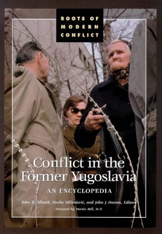 9781576070451: Conflict in the Former Yugoslavia: An Encyclopedia (Roots of modern conflict)