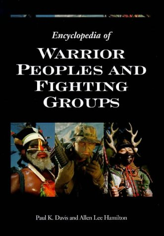9781576070468: Encyclopedia of Warrior Peoples and Fighting Groups