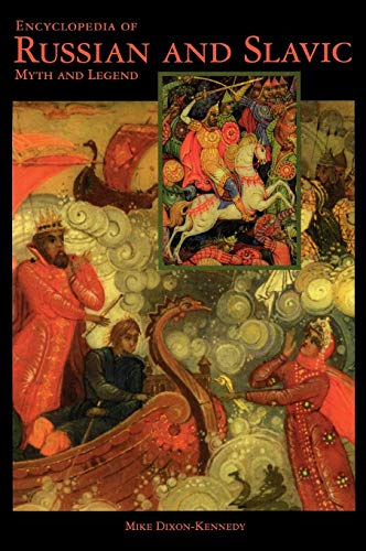 9781576070635: Encyclopedia of Russian and Slavic Myth and Legend