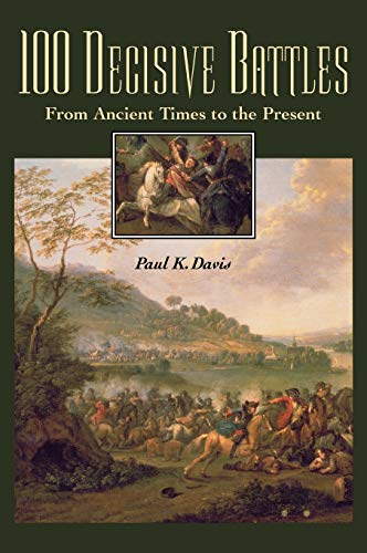 9781576070758: 100 Decisive Battles: From Ancient Times to the Present