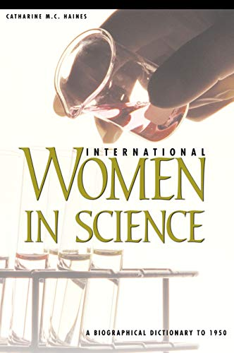 9781576070901: International Women in Science: A Biographical Dictionary to 1950