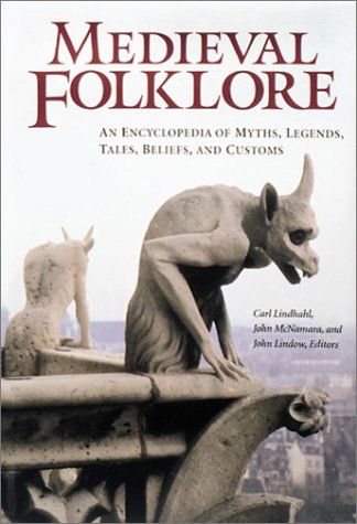 9781576071212: Medieval Folklore [2 Volumes]: An Encyclopedia of Myths, Legends, Tales, Beliefs, and Customs: Medieval Folklore: An Encyclopedia of Myths, Legends, Tales, Beliefs, and Customs