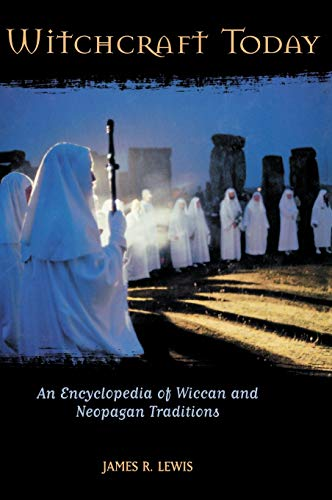 Witchcraft Today: An Encyclopedia of Wiccan and Neopagan Traditions