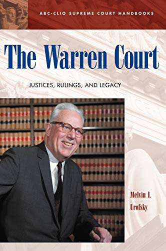 9781576071601: The Warren Court: Justices, Rulings, and Legacy (ABC-CLIO Supreme Court Handbooks)