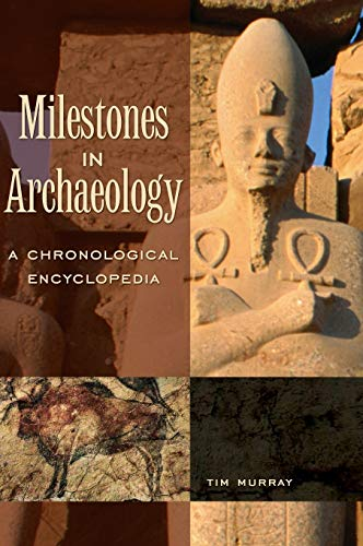 9781576071861: Milestones in Archaeology: A Chronological Encyclopedia
