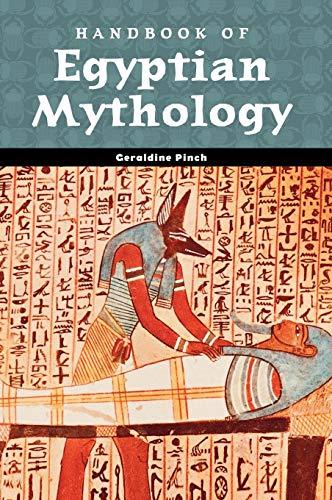 9781576072424: Handbook of Egyptian Mythology (World Mythology)