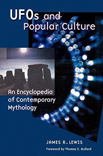 UFOs and Popular Culture: An Encyclopedia of Contemporary Mythology: Lewis, James R.