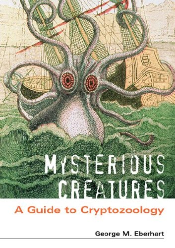 Mysterious Creatures: A Guide to Cryptozoology, 2 Volume Set (1576072835) by George M. Eberhart