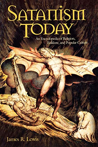 9781576072929: Satanism Today: An Encyclopedia of Religion, Folklore, and Popular Culture