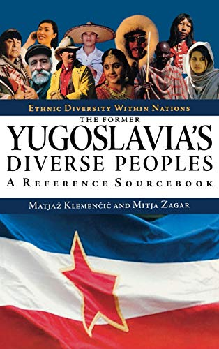 9781576072943: The Former Yugoslavia's Diverse Peoples: A Reference Handbook