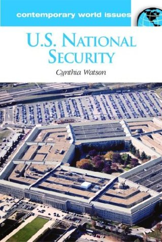 9781576075982: U.S. National Security: A Reference Handbook (Contemporary World Issues)