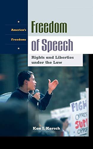 9781576076002: Freedom of Speech: Rights and Liberties under the Law (America's Freedoms)