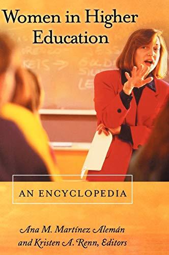 Women in Higher Education: An Encyclopedia: Renn, Kristen A.,Martinez