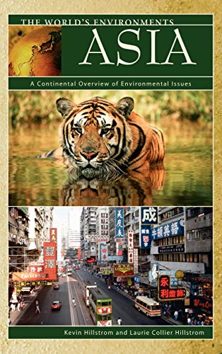 Asia: A Continental Overview of Environmental Issues: Kevin Hillstrom, Laurie