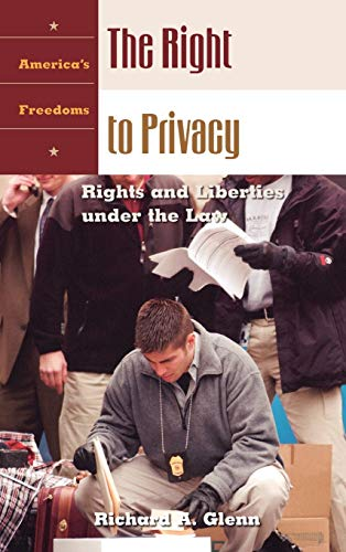 9781576077160: The Right to Privacy: Rights and Liberties under the Law (America's Freedoms)