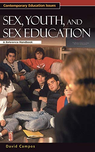 9781576077764: Sex, Youth, and Sex Education: A Reference Handbook (Contemporary Education Issues)