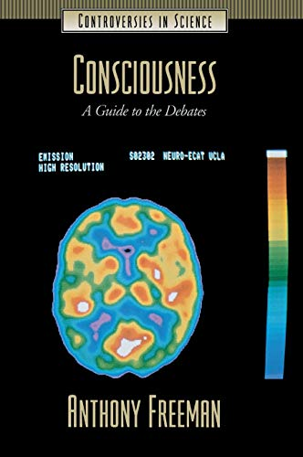 9781576077917: Consciousness: A Guide to the Debates (Controversies in Science)