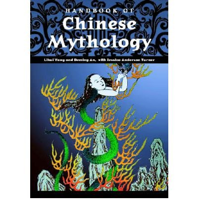9781576078075: [( Handbook of Chinese Mythology )] [by: Lihui Yang] [Sep-2005]