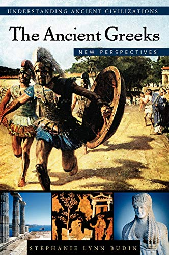 The Ancient Greeks: New Perspectives (Understanding Ancient: Budin, Stephanie Lynn