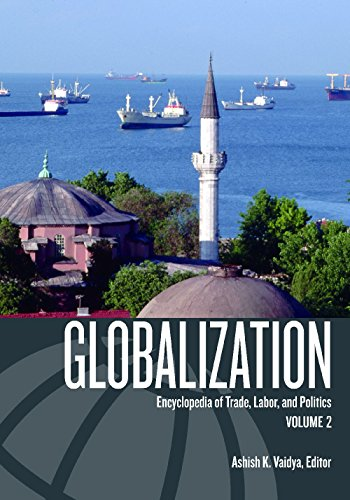 9781576078266: Globalization: Encyclopedia of Trade, Labor, and Politics (2 vol. set)