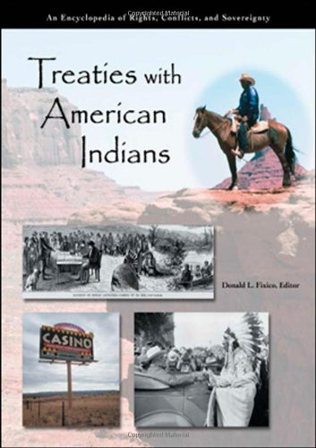 9781576078808: Treaties with American Indians: An Encyclopedia of Rights, Conflicts, and Sovereignty (3 volume set)